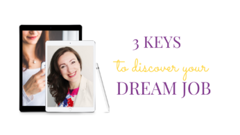 3 Keys to Discover Your Dream Job